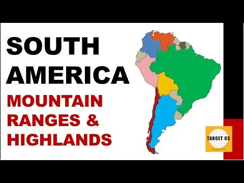 South America Mountain Ranges & Highlands - UPSC Prelims | CAPF | SSC | State PSC