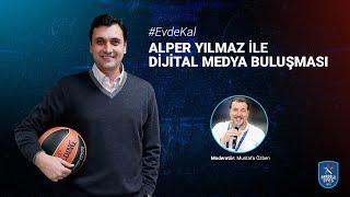 Alper Yılmaz ile Dijital Medya Buluşması
