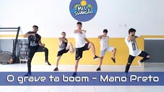 Baixar O grave ta boom - Mano Preto - Coreografia - Meu Swingão.