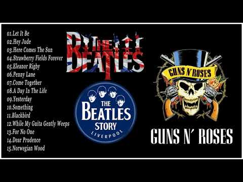 The Beatles, Guns N Roses Greatest Hits Full Album Update 2018 | Best Classic Rock Songs Collection