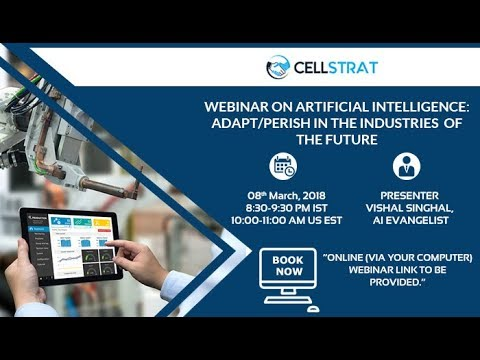 Webinar on Artificial Intelligence  Adapt Or Perish in The Industries of The Future