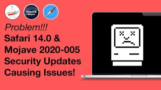 macOS Mojave 2020-005 Security Update Causing Major Problems