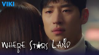 Where Stars Land - EP32 | Don't Leave Me [Eng Sub]