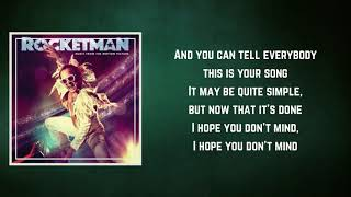 Elton John & Taron Egerton - Your Song (Lyrics)