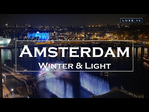 Amsterdam - Winter and light - LUXE.TV