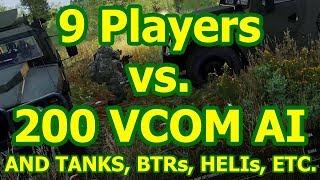 9 Players vs. 200 VCOM AI, Tanks, BTRs, Heli's, Etc. | Arma 3 | Gameplay