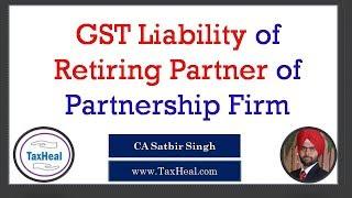 Retiring Partner GST Liability