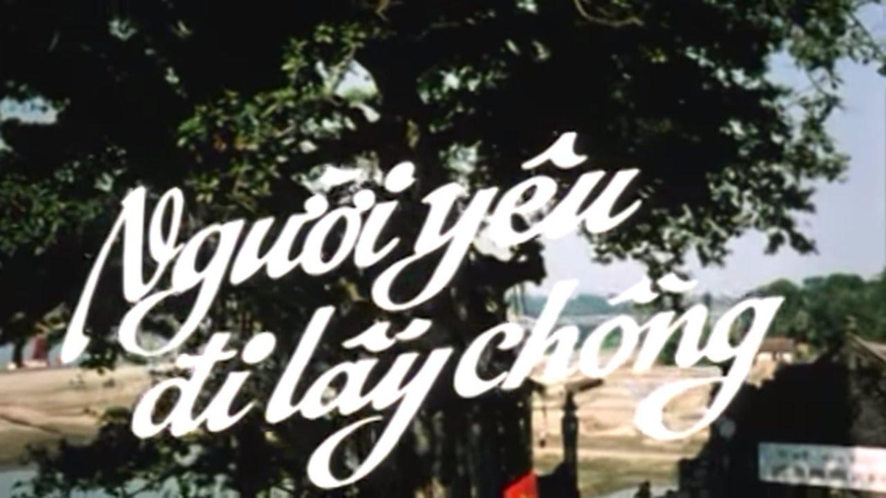Người Yêu Đi Lấy Chồng | Phim Việt Nam cũ Hay