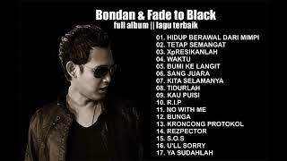 Bondan & Fade to Black full album   kumpulan pilihan lagu terbaik 2019   YouTube
