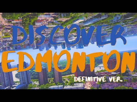 4K DISCOVER EDMONTON - Attractions/Sights, ALL drone footage