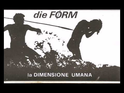 Die Form - La Dimensione Umana / Live Art Nouveaux (Tasaday Box CD01) [Full Album]