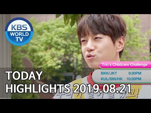 Today Highlights-Problem Child in House/Home for Summer E77/Trio's Childcare Challenge[2019.08.21]