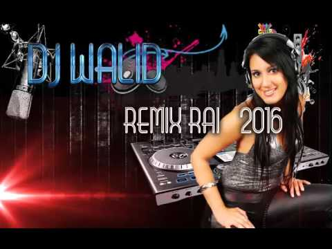 Cheb Amine Remix By Dj Walid 2016