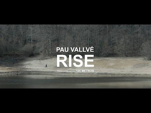 PAU VALLVÉ - RISE (per a la pel·lícula '100 METROS')