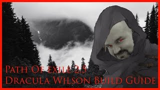 Path of Exile 2.5 Dracula Wilson Build guide [Breach]