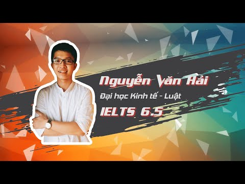 6.5 IELTS Đáng Ngưỡng Mộ Từ Văn Hải - Học Viên Lớp IELTS 1 Tại Thiên Ân