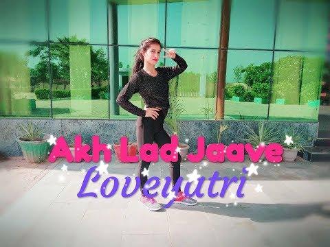 Akh Lad Jaave | Loveyatri | Asees Kaur , Jubin Nautiyal , Badshah | Bollywood Dance | Shrinkhala