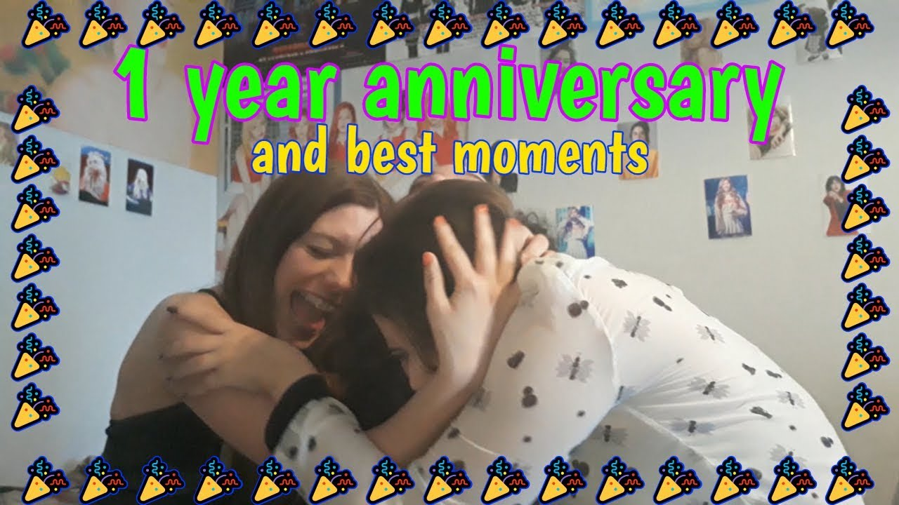 1 year anniversary (Best Moments)