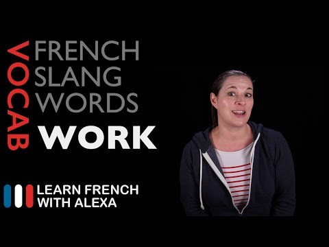 WORK-related French Slang (Learn French With Alexa)