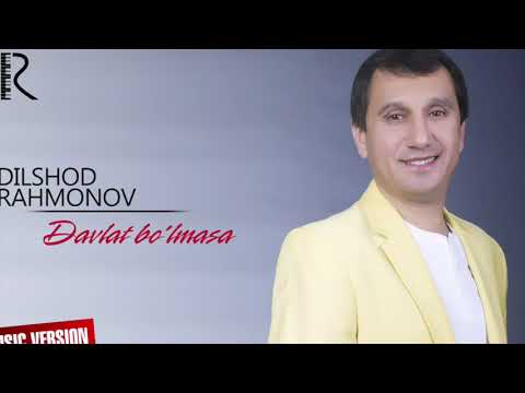 Dilshod Rahmonov - Davlat bo'lmasa   Дилшод Рахмонов - Давлат булмаса (music version)