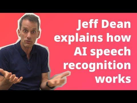 Jeff Dean Explains how Speech Recognition Works