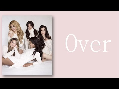 Fifth Harmony -  Over (Lyrics)