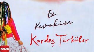Kardeş Türküler - Ez Kevok Im (Güvercinim Ben)  Bahar © 2006 Kalan Müzik