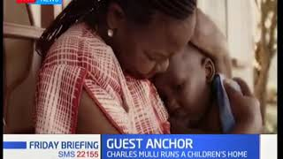 Guest Anchor: Charles Mulli runs a children home