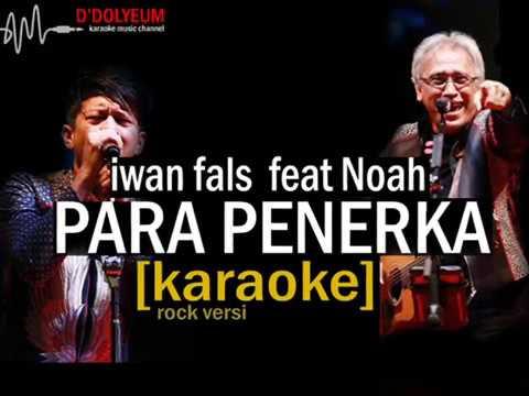 para penerka - Iwan fals feat Noah (karaoke) original