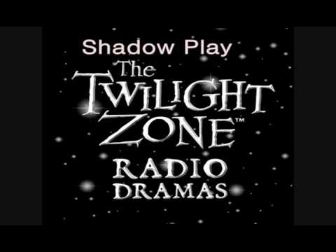 The Twilight Zone Radio Dramas~ Shadow play