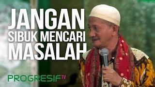Download Lagu KH. Agoes Ali Masyhuri (Gus Ali) : Jangan Sibukkan diri dengan Mencari Masalah mp3