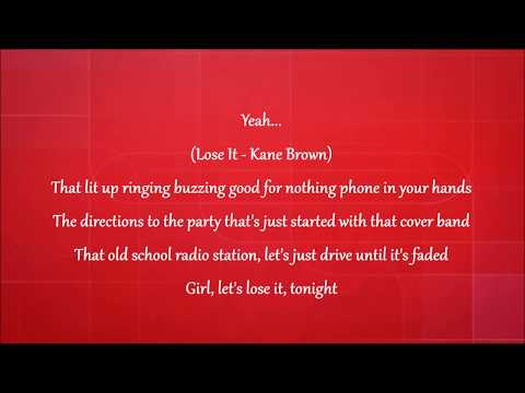 Lose It - Kane Brown Lyrics