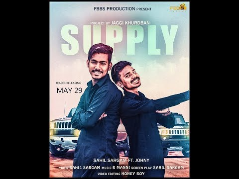 SUPPLY ( TRAILER) SAHIL SARGAM FT. JOHNAY | LATEST PANJABI SONG 2017 FBBS PRODUCTION