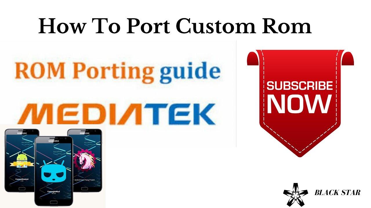 How To Port Custom Rom Mediatek to Mediatek Device ( Rom Porting Guide)