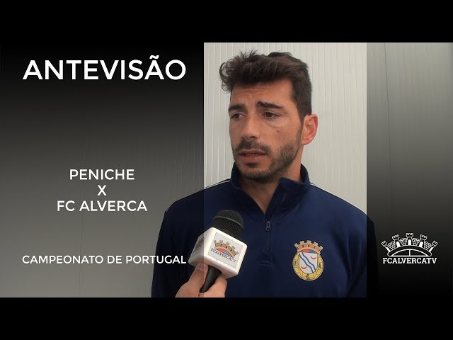 Antevisão ao Peniche vs FC Alverca