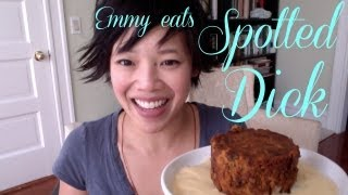 Emmy Eats Spotted Dick - Whatcha Eating? #107