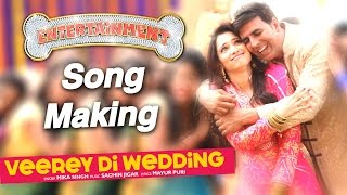 Veerey Di Wedding Song Making - Its Entertainment Behind the Scenes