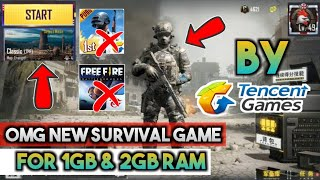 NEW LATEST SURVIVAL GAME FOR 1GB AND 2GB RAM PHONES BY TENCENT GAMES WITH HIGH GRAPHICS!KYA GAME H!
