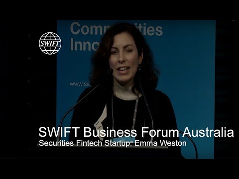 SWIFT Business Forum Australia - Securities Fintech Startup: Emma Weston
