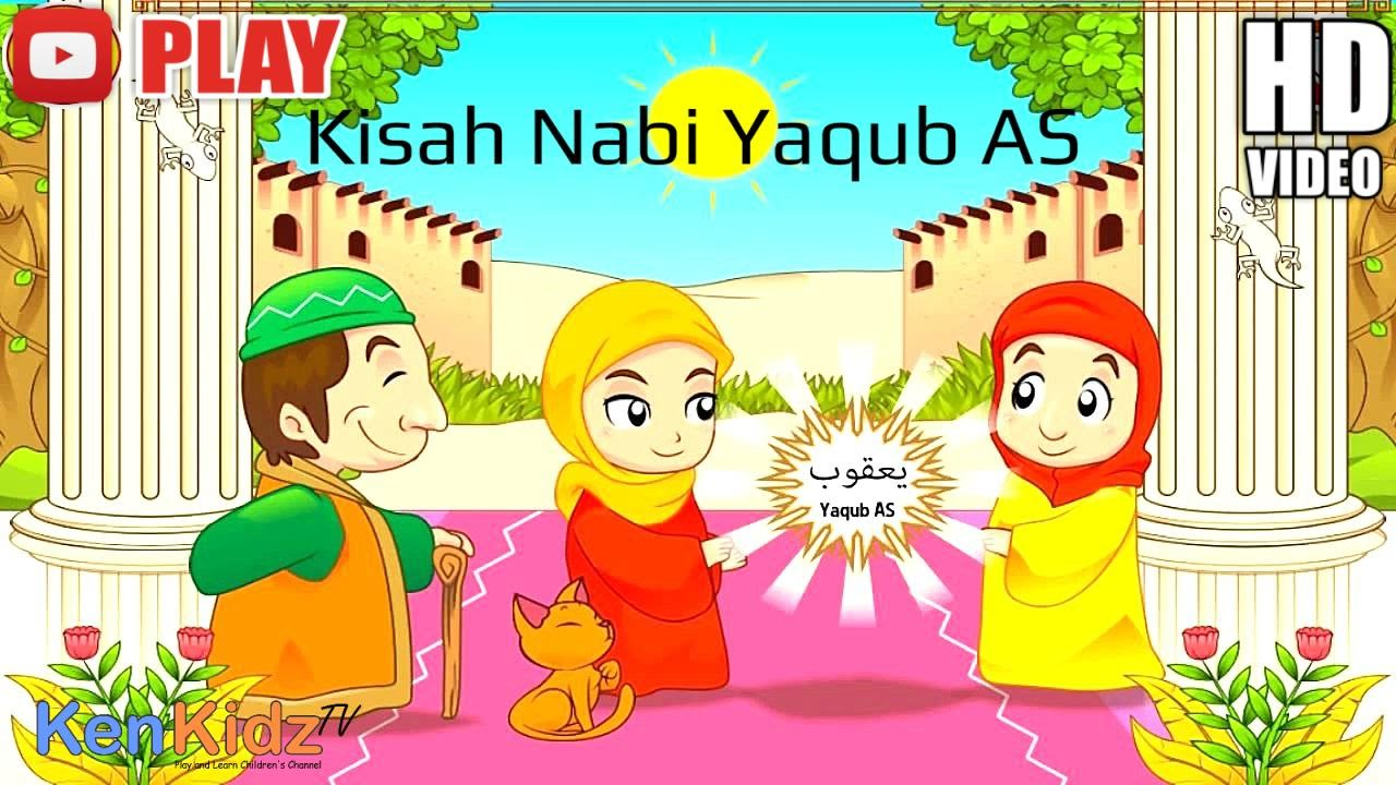 Kisah Nabi Yaqub AS Animasi Kartun Islam Video Pendidikan Awal