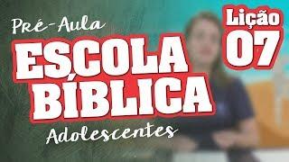EB | Adolescentes | Lição 07 -  O Semeador da Palavra | Prof. Silvana Oliveira