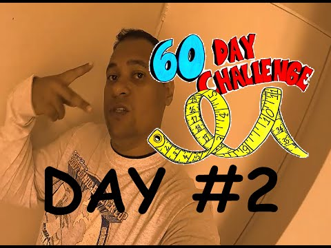 60 days Weight Loss Challenge: Day #2 - How I lost Almost 80 Pounds In Two Months!