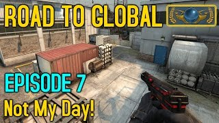 ROUGH DAY! - CS:GO Road to Global Episode 7