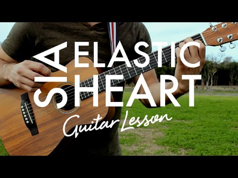 Sia - Elastic Heart (Guitar Lesson/Tutorial)