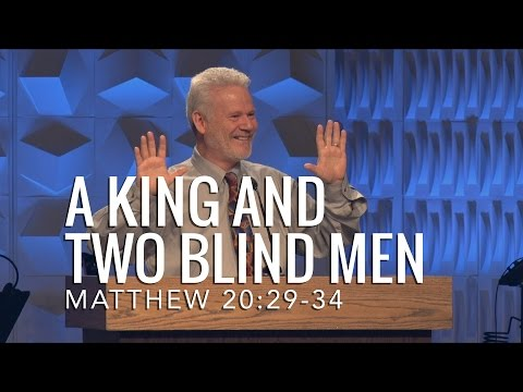 Matthew 20:29-34, A King And Two Blind Men