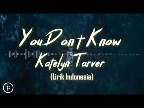 Katelyn Tarver - You Don't Know (Lirik Dan Arti | Terjemahan)