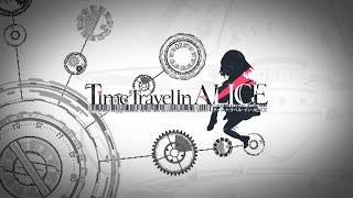 Time Travel In ALICE ティザーPV