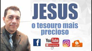 Jesus, O Tesouro mais Precioso