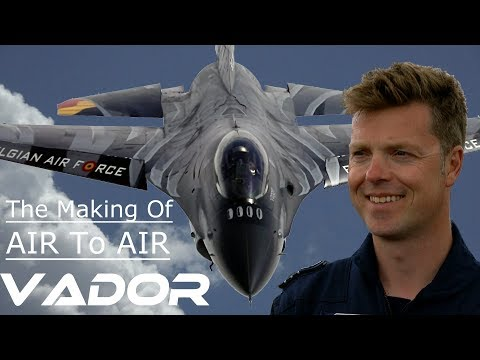 """F16  4K UHD F-16 The making of Air to Air with """"Vador"""" Stefan Darte"""