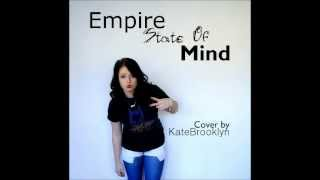 Empire State Of Mind - Kate Brooklyn